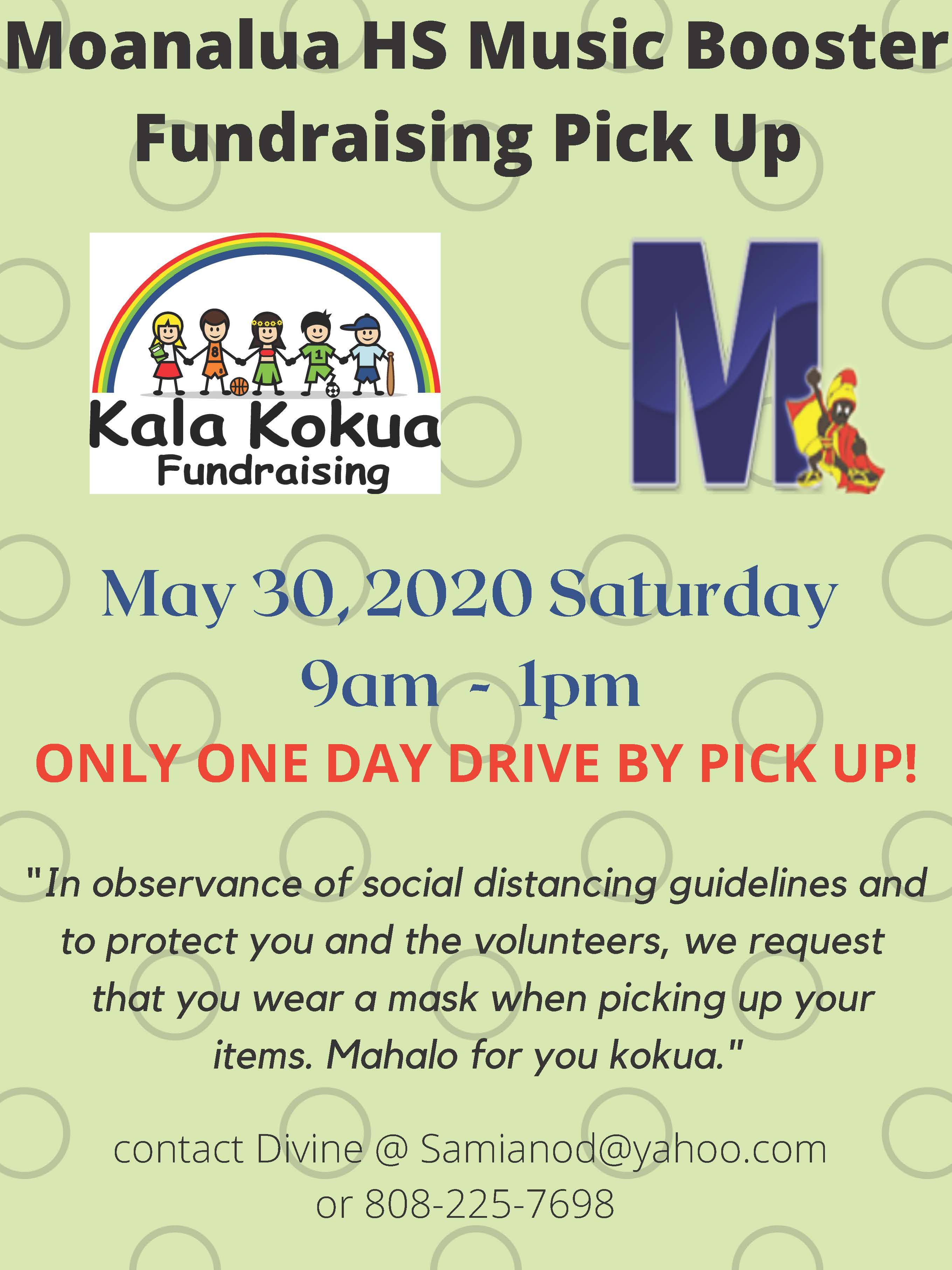 Kalakokua Fundraiser Pick-up NEW DATE Saturday, May 30th, 9:00 am – 1:00 pm. MoHS parking lot (Fire station Side)